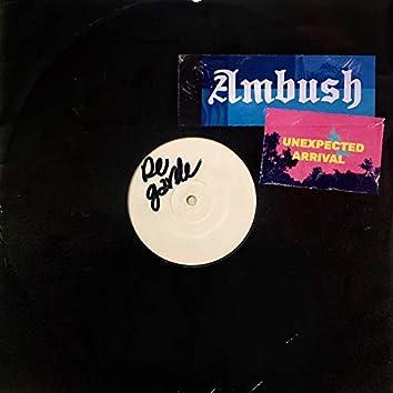 Ambush / Unexpected Arrival