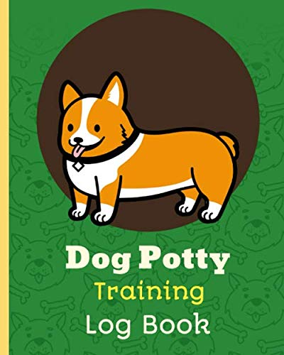 Dog Potty Training Log Book: Housebreaking Puppy Notebook   Adult Dog Trainer   House Training Gift   Grass   Pads   Older Dogs   Schedule   Bell