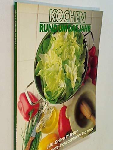 Kochen rund um das Jahr 1984 aus der Reihe die Kunst des Kochens Juli : Grillen im Freien, Sommersalate und Eiscremes 9061827787