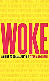 Titania McGrath - Woke: A Guide to Social Justice