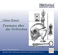 KUNERT,GÜNTER - FANTASIEN ÜBER DAS VERBRECHEN (1 CD)