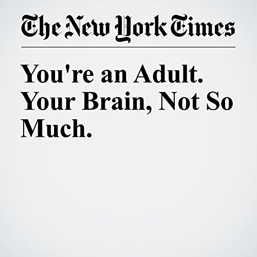 You're an Adult. Your Brain, Not So Much. audiobook cover art