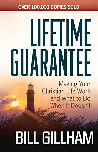 Compare Textbook Prices for Lifetime Guarantee: Making Your Christian Life Work and What to Do When It Doesn't Reprint Edition ISBN 9780736947862 by Gillham, Bill