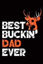 Best Buckin Dad Ever: Hunting Journal, Perfect Gifts for Men, Women, Kids, Hunting Notebook, and Hunting Record. Outdoor Sport Paperback