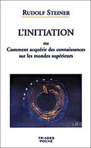 L'initiation ou comment acquérir des connaissances sur les mondes supérieurs
