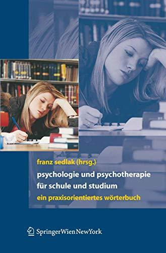 Psychologie und Psychotherapie für Schule und Studium: Ein praxisorientiertes Wörterbuch