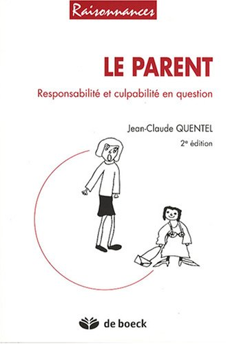 Le parent : Responsabilité et culpabilité en question