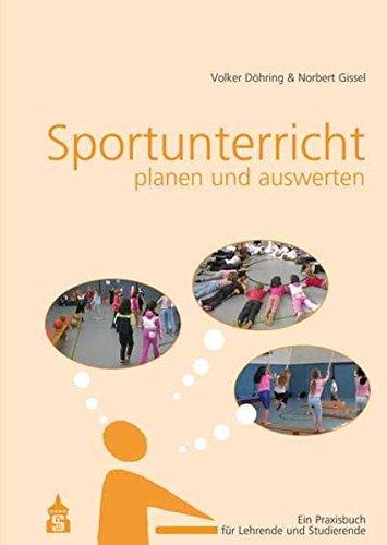 Sportunterricht planen und auswerten: Ein Praxisbuch für Lehrende und Studierende