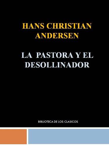 LA PASTORA Y EL DESHOLLINADOR - HANS CHRISTIAN ANDERSEN