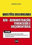 DISCURSIVAS DE ADMINISTRAÇÃO FINANCEIRA E ORÇAMENTÁRIA - DIREITO FINANCEIRO - AFO - ORÇAMENTO - QUESTÕES DISCURSIVAS CONCURSO PÚBLICO: Inclui discursivas ... com respostas (Portuguese Edition)