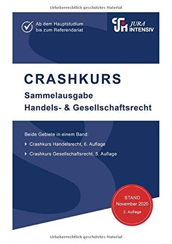 CRASHKURS Sammelausgabe Handels- und Gesellschaftsrecht: Ab dem Hauptstudium bis zum Referendariat (Crashkurs: Länderspezifisch - Für Examenskandidaten und Referendare)