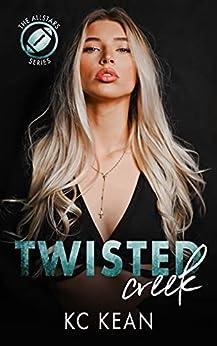 Twisted Creek (The Allstars Series Book 3) by [KC Kean]