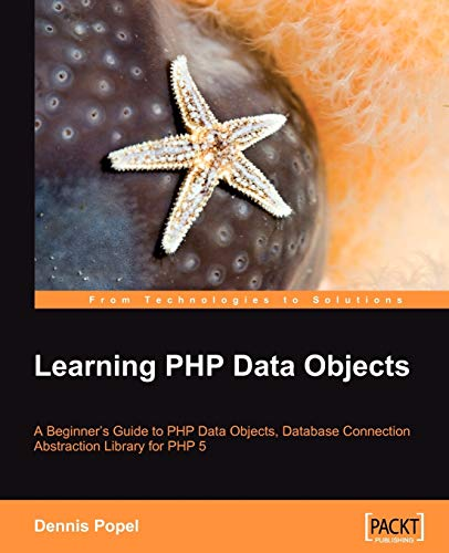 Learning PHP Data Objects: A Beginner's Guide to PHP Data Objects, Database Connection Abstraction Library for PHP 5 (English Edition)