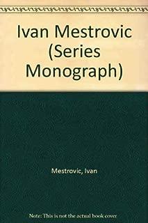 Ivan Mestrovic (Series Monograph)