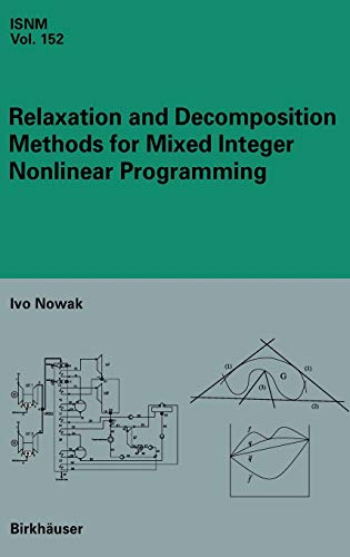 Compare Textbook Prices for Relaxation and Decomposition Methods for Mixed Integer Nonlinear Programming International Series of Numerical Mathematics 2005 Edition ISBN 9783764372385 by Nowak, Ivo