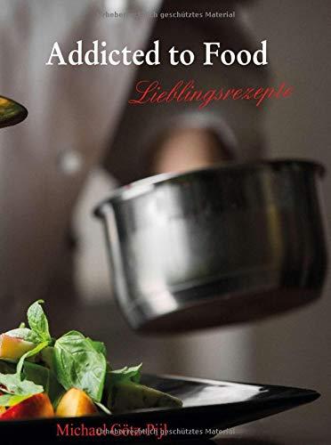 Addicted to Food: Lieblingsrezepte