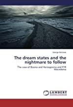 The dream states and the nightmare to follow: Τhe case of Bosnia and Herzegovina and FYR Macedonia