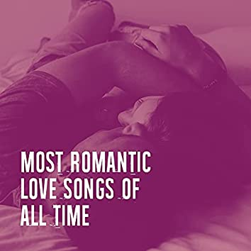 Most Romantic Love Songs of All Time