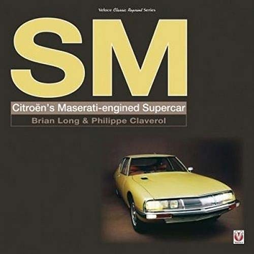 SM: Citroen's Maserati-Engined Supercar (Classic Reprint)