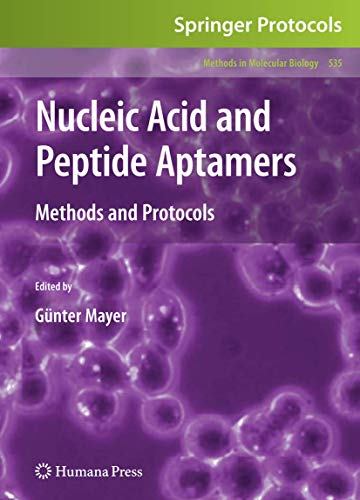 Nucleic Acid and Peptide Aptamers: Methods and Protocols (Methods in Molecular Biology, Band 535)