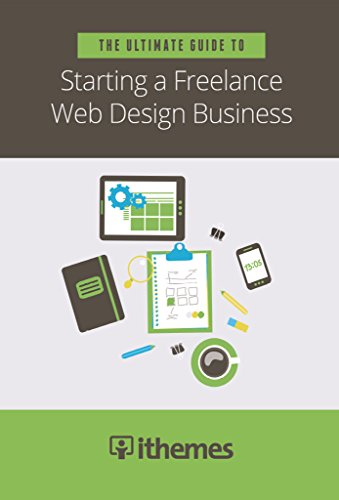 The Ultimate Guide To Starting A Freelance Web Design Business Ithemes Team Hendricks Kevin Wright Kristen Miller Cory Ebook Amazon Com