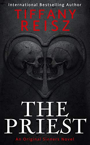 The Priest: An Original Sinners Novel by Tiffany Reisz