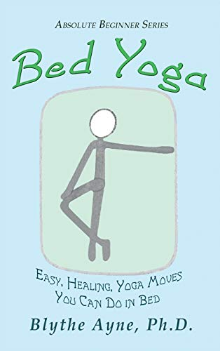Bed Yoga: Easy, Healing, Yoga Move You Can Do in Bed (Absolute Beginner)