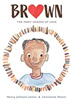Brown: The Many Shades of Love