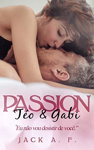 Téo & Gabi - PASSION: Eu não vou desistir de você