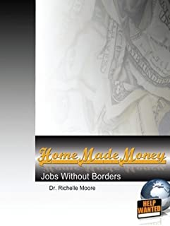 Home Made Money: Jobs Without Borders