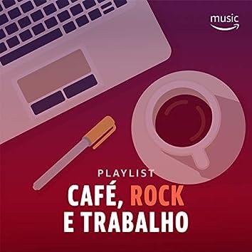 Café, Rock e Trabalho