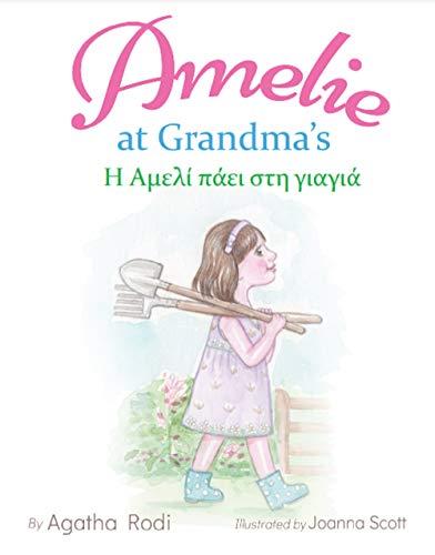 Amelie at Grandma's - Η Αμελί πάει στη γιαγιά: Children's Picture Book English-Greek (Bilingual Edition) (English Edition)