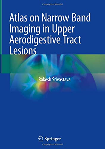 Atlas on Narrow Band Imaging in Upper Aerodigestive Tract Lesions