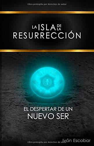 La Isla de la Resurreccin: El Despertar de un nuevo Ser