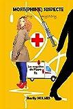 MORT(PHINE) SUSPECTE: roman policier, cosy mystery, détente, suspense, humour (les...
