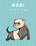 2021 ferrets Planner Weekly and Monthly: At A Glance Calendar 2021 daily planner with Movies and books ratings and websites passwords and more Cute ferrets Themed