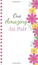 Au Pair: (6x9 Journal):Flower Blank Lined, 110 Page, Great for Lists, Notes, Jouranling, Gift ideas for Appreciation, Christmas or Year End Gifts