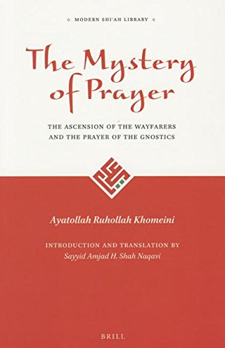 The Mystery of Prayer: The Ascension of the Wayfarers and the Prayer of the Gnostics (The Modern Shi'ah Library, Band 1)