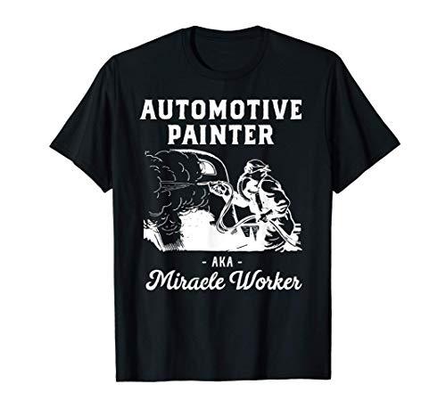Regalo de carrocería de automóviles Pintor También conocido Camiseta