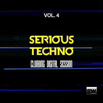 Serious Techno, Vol. 4 (Clubbing Digital Session)