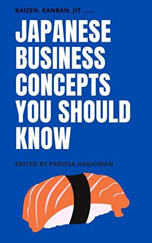 Japanese Business Concepts You Should Know: Kaizen, Kanban, JIT .... (English Edition)