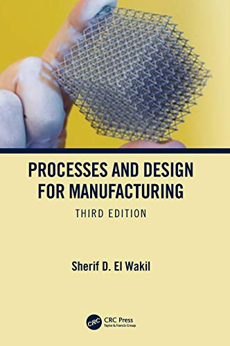 Processes and Design for Manufacturing, Third Edition