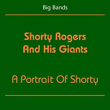 Big Bands (Shorty Rogers And His Giants - Portrait Of Shorty)