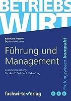 Fuehrung und Management: Zusammenfassung 2.Teilpruefung Betriebswirt (IHK)