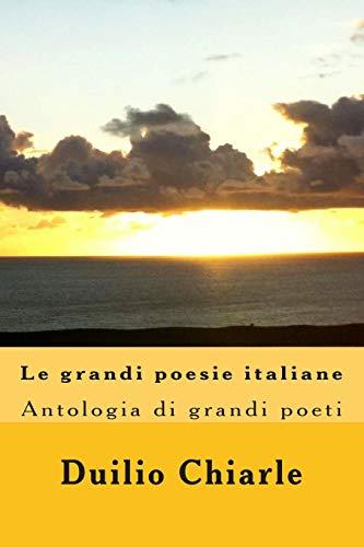 Le grandi poesie italiane: Antologia
