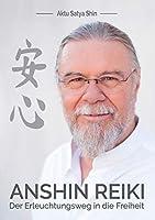 Anshin Reiki: Der Erleuchtungsweg in die Freiheit