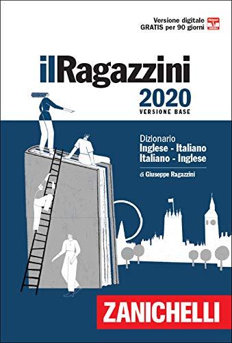 Il Ragazzini 2021. Dizionario inglese-italiano, italiano-inglese. Con Contenuto digitale (fornito elettronicamente)