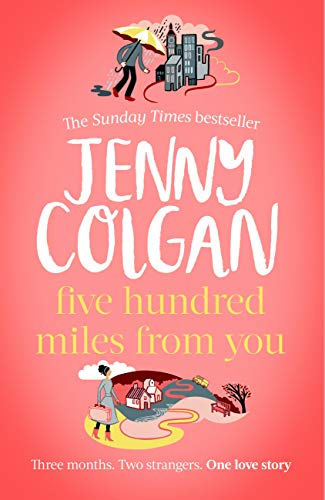 Five Hundred Miles From You: the most joyful, life-affirming novel of the year (Kirrinfief) (English Edition)