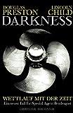Lincoln Child, Douglas Preston: Darkness - Wettlauf mit der Zeit