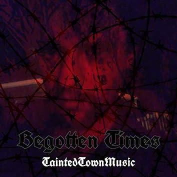 Begotten Times